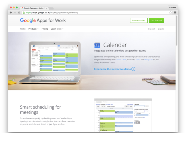 > Google Calendar For ease of getting started and familiarity, this calendar has found many takers as it syncs across devices, has easy set up and is scalable depending upon business use.