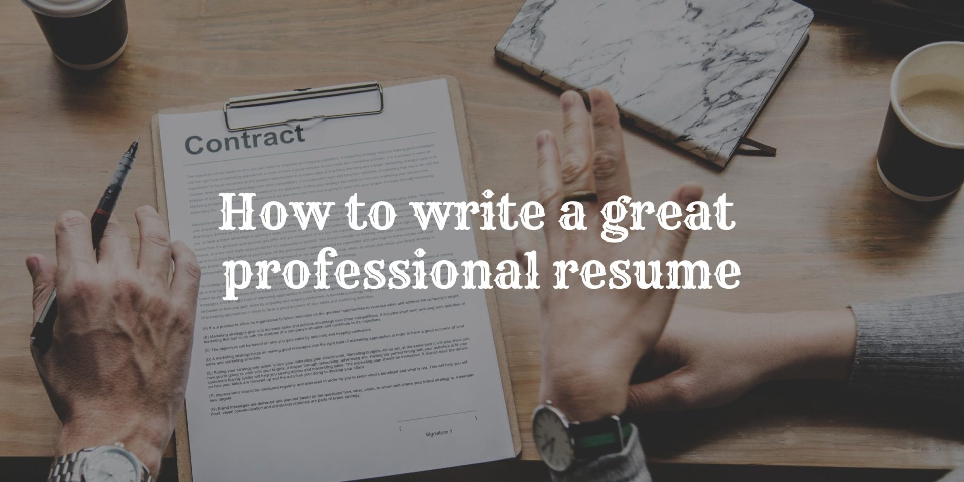 How To Write A Great Professional Resume That Will Get You An