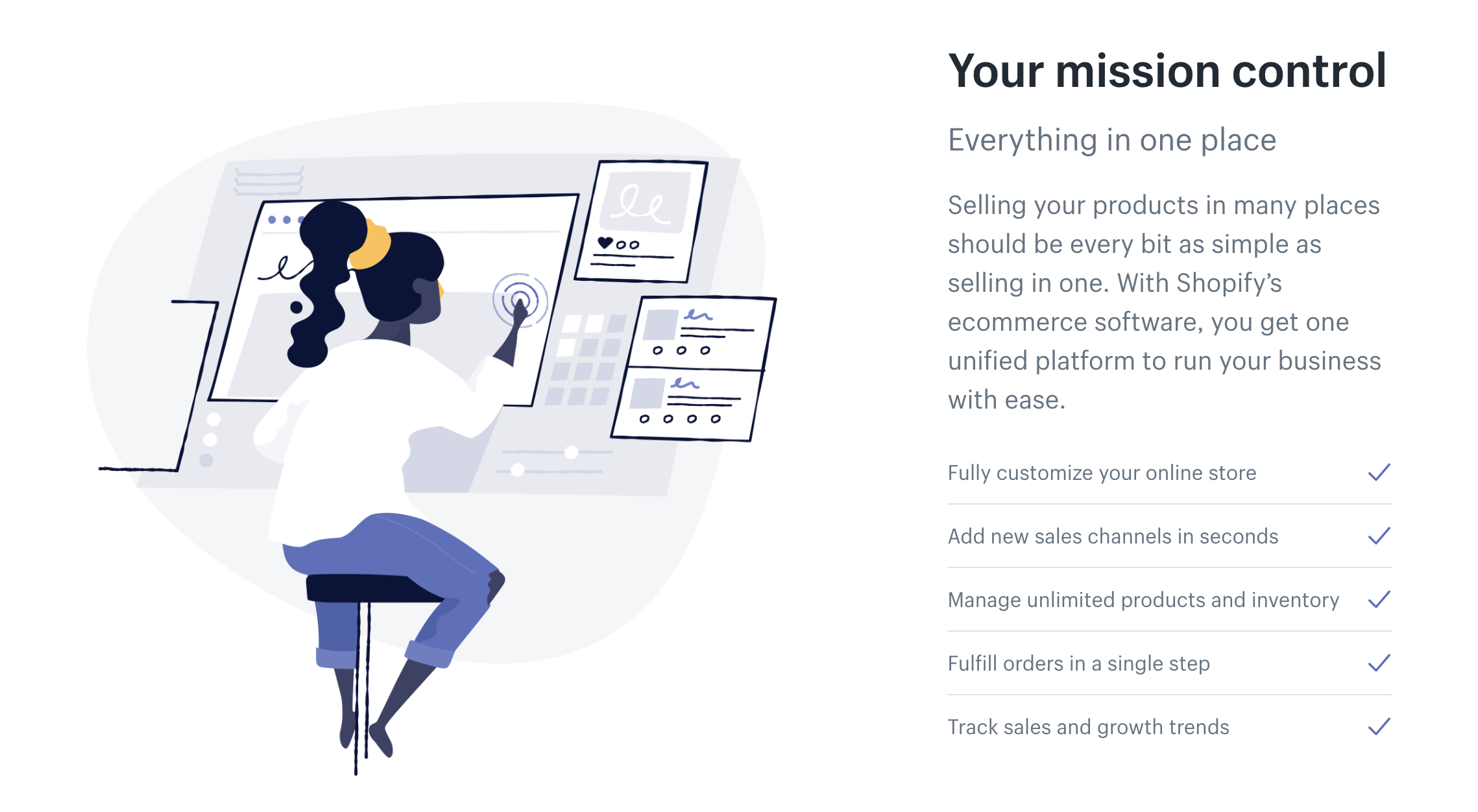 Whether you sell online, on social media, in store, or out of the trunk of your car, Shopify has you covered.